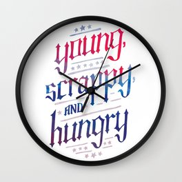 Young, Scrappy, and Hungry Wall Clock