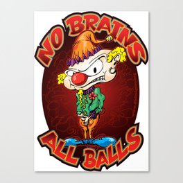 No Brains, All Balls Canvas Print