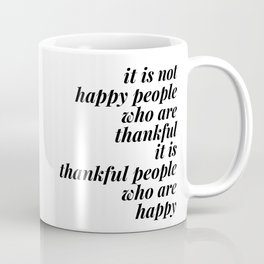thankful people who are happy Coffee Mug