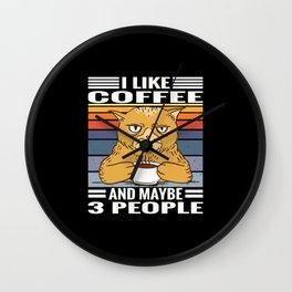 Kaffee Katzen Spruch Like Coffee and 3 People Wall Clock