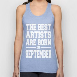 THE-BEST-ARTISTS-ARE-BORN-IN-SEPTEMBER Unisex Tank Top