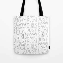 Girls Just Wanna Have Fun on White Tote Bag