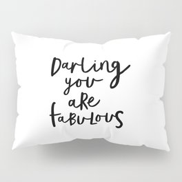 Darling You Are Fabulous black-white gift for girlfriend home wall decor bedroom Pillow Sham