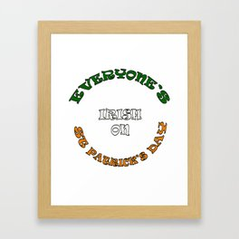 Everyone's Irish On St Patricks Day Framed Art Print