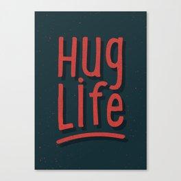 Hug Life Canvas Print