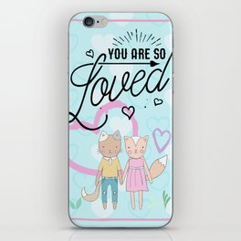 You are So Loved - Cute Fox and Cat Love iPhone Skin