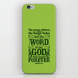 The grass withers and the flowers fall, but the word of our God endures forever. iPhone Skin