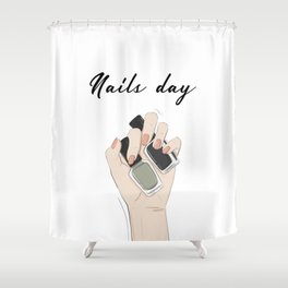 Nails day Shower Curtain