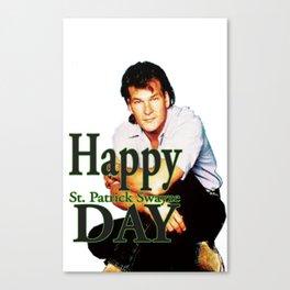 Happy St. Patrick Swayze Day Canvas Print