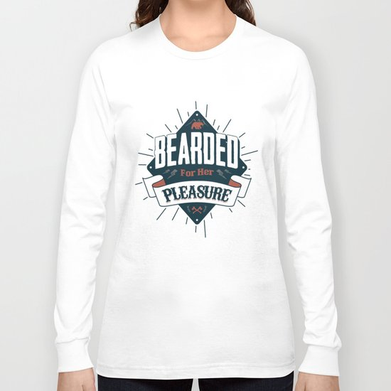 BEARDED FOR HER PLEASURE Long Sleeve T-shirt
