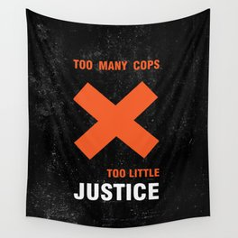 Too many cops, too little justice anti police brutality artwork Wall Tapestry