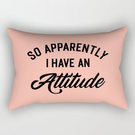 I Have An Attitude Funny Quote Rectangular Pillow