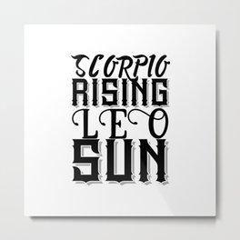 Scorpio Rising Leo Sun Metal Print