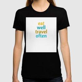 EAT WELL - TRAVEL OFTEN T-shirt