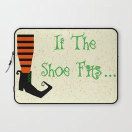 Witch Shoe If The Shoe Fits Laptop Sleeve