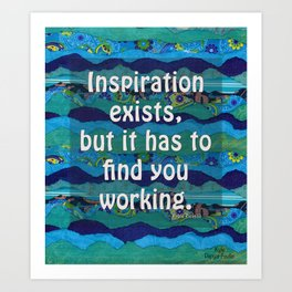 Inspiration exists by Kylie Fowler Art Print