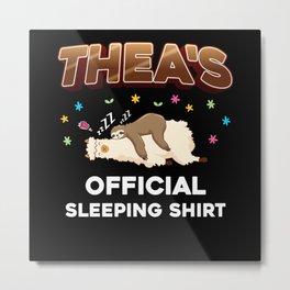 Thea Name Gift Sleeping Shirt Sleep Napping Metal Print