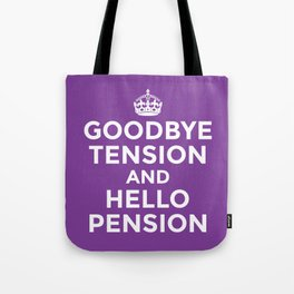 GOODBYE TENSION HELLO PENSION (Purple) Tote Bag