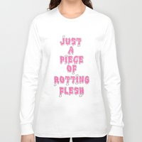 in the flesh Long Sleeve T-shirts featuring flesh! by gasponce