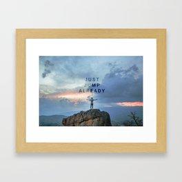 Just Jump Already Framed Art Print