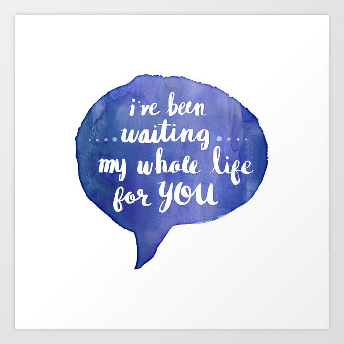 i've been waiting my whole life for you (Valentine Love Note) Art Print