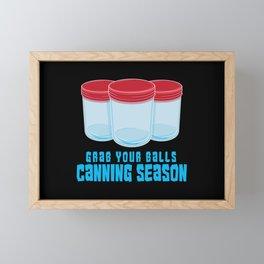 Grab Your Balls It's Canning Season Framed Mini Art Print