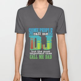Dad Daddy DJ Quote | Disc Jockey Music Party Rave Unisex V-Neck