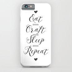 Eat craft sleep repeat iPhone 6s Slim Case