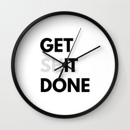 Get Sh(it) Done // Get Shit Done Sticker Wall Clock