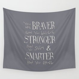 """Winnie the Pooh quote """"You are BRAVER"""" Wall Tapestry"""
