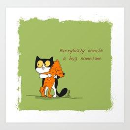 Everybody needs a hug sometime Art Print
