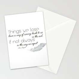 Things we lose have a way of coming back to us Stationery Cards