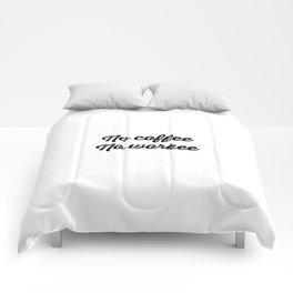 No Coffee No Workee Comforters