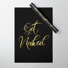 Get Naked, Gold Funny Sexy Quote Wrapping Paper