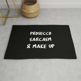 prosecco sarcasm and make up funny quote Rug