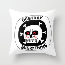 DESTROY EVERYTHING Throw Pillow