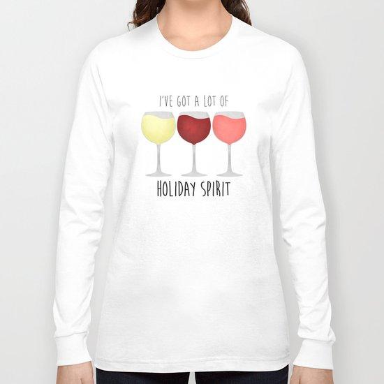 I've Got A Lot Of Holiday Spirit Long Sleeve T-shirt