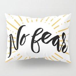 NO FEAR Pillow Sham