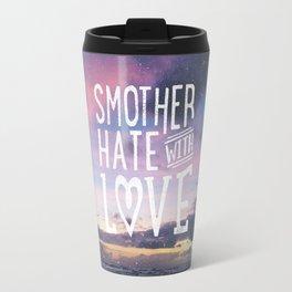Smother Hate Travel Mug