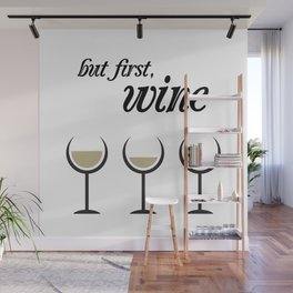 First, White Wine Wall Mural