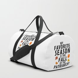 My Favorite Season is the Fall of the Patriarchy Duffle Bag