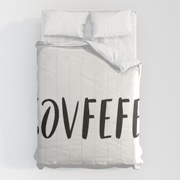 Covfefe in playful font Comforters