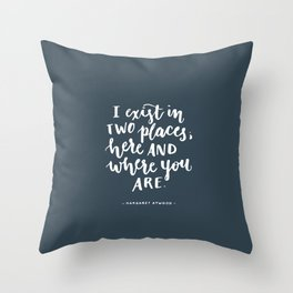 I exist in two places. Margaret Atwood quote. Hand Lettering. Throw Pillow