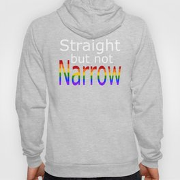 Straight But Not Narrow (white text) Hoody