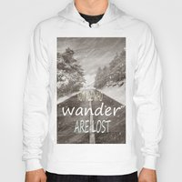 not all who wander are lost Hoodies featuring Not all who wander are lost. Mountains by Guido Montañés