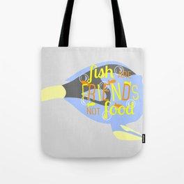 Fish Are Friends Tote Bag