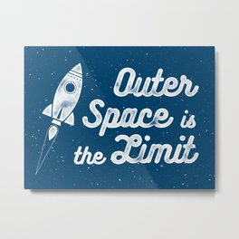 Outer Space is the Limit Metal Print