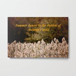 Summer dances to the rhythm of Autumn's wind Metal Print