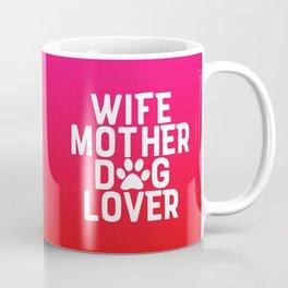 Wife Mother Dog Lover Coffee Mug