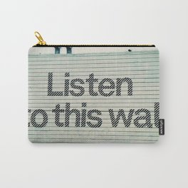 LISTEN TO THIS WALL Carry-All Pouch